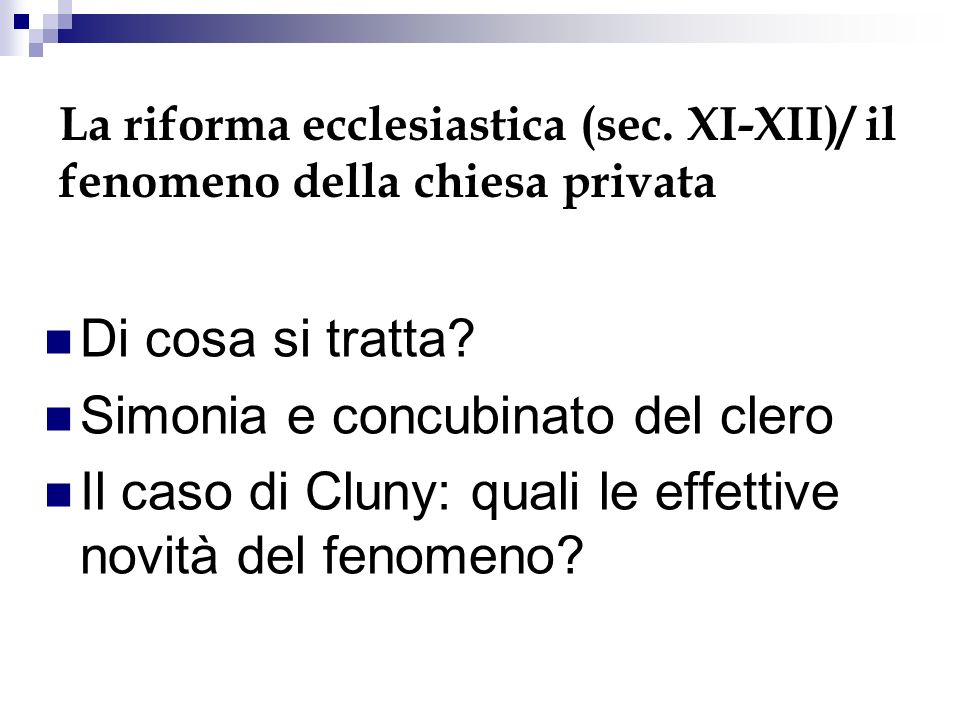 La riforma ecclesiastica (sec.XI-XII)/ il fenomeno della chiesa privata Di cosa si tratta.