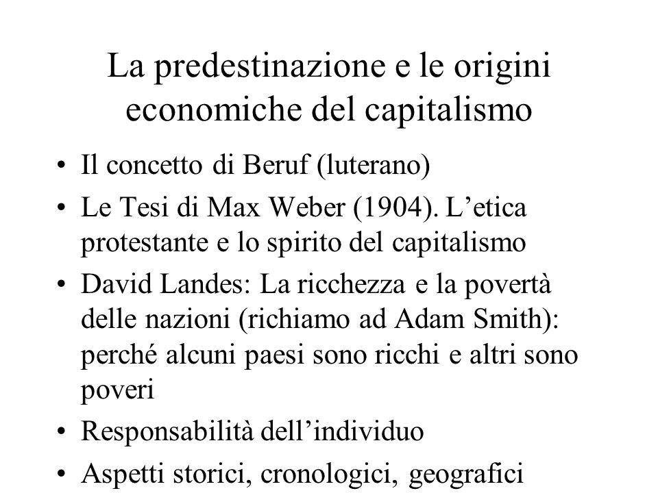 La predestinazione e le origini economiche del capitalismo Il concetto di Beruf (luterano) Le Tesi di Max Weber (1904).