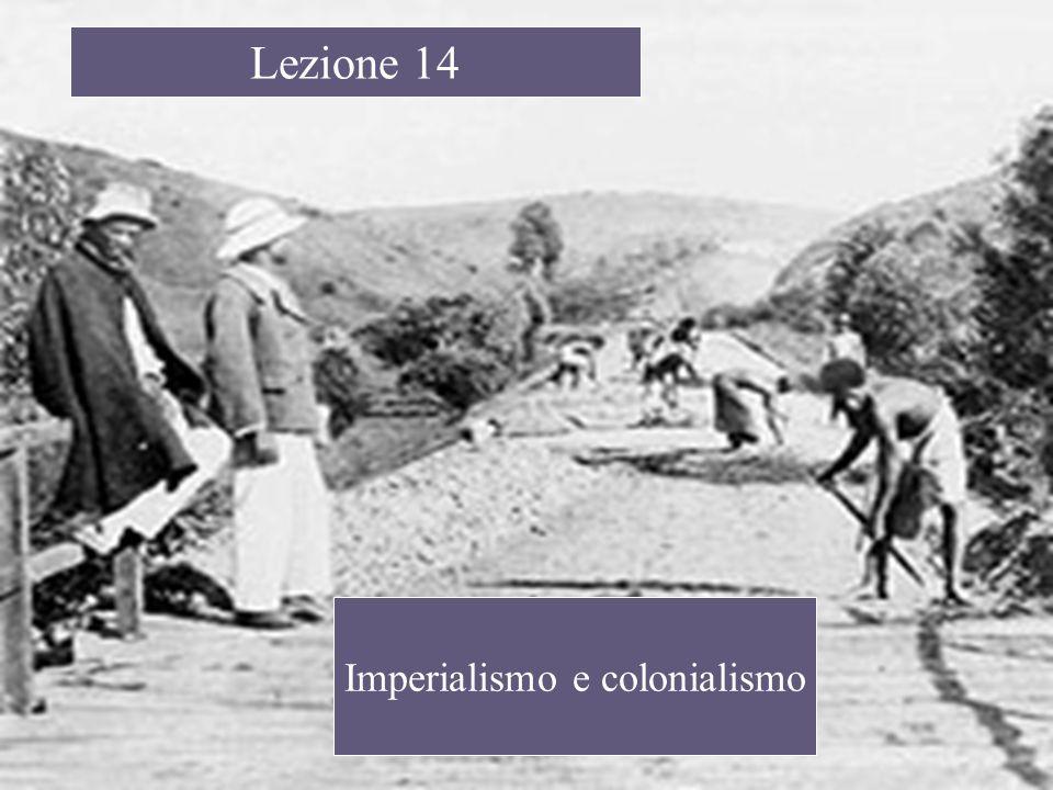 Lezione 14 Imperialismo e colonialismo