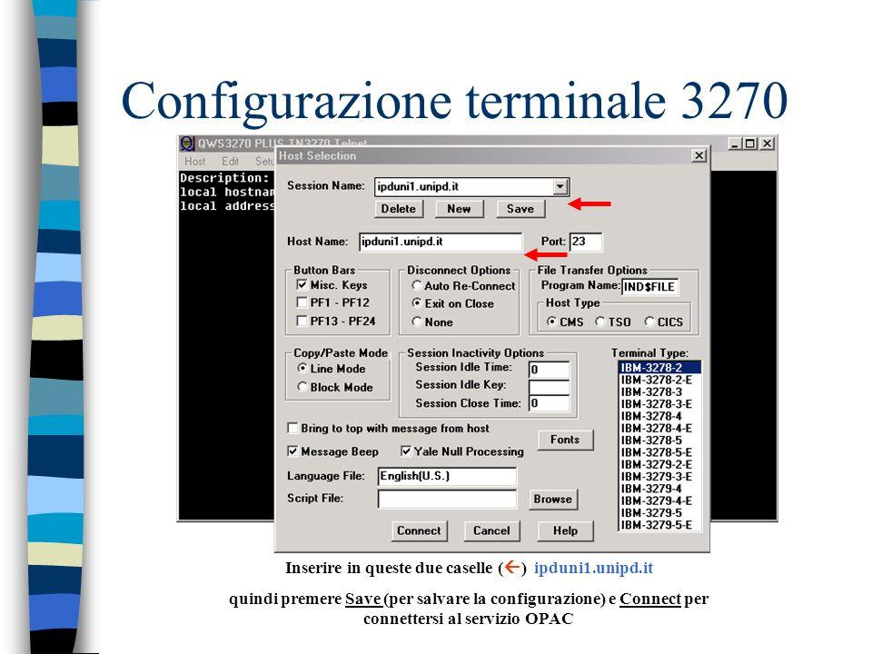 Configurazione terminale 3270 Inserire in queste due caselle ( ) ipduni1.unipd.it quindi premere Save (per salvare la configurazione) e Connect per connettersi al servizio OPAC