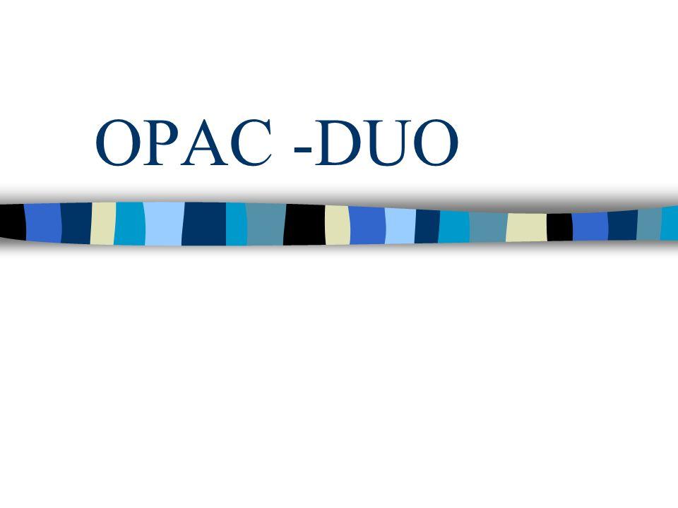 Terminale OPAC/DUO Consente di accedere alle informazioni bibliografiche in linea su volumi e periodici disponibili presso le biblioteche del CAB Due tipi di client: terminale 3270 (gestiona avanzata) oppure browser Web (gestione più limitata)