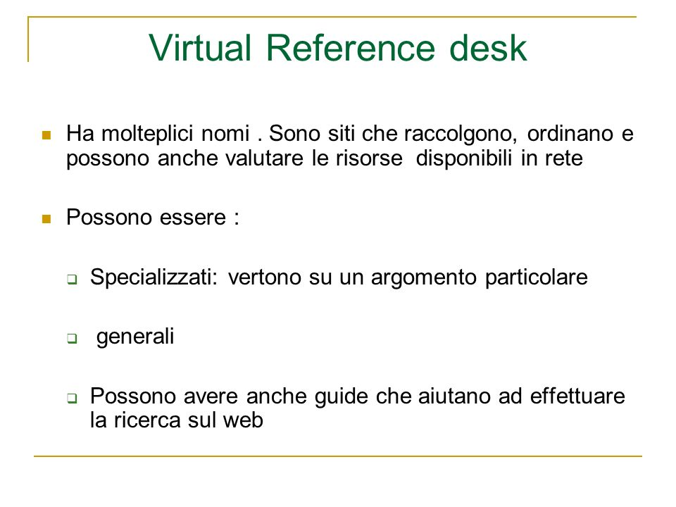 Virtual Reference desk Ha molteplici nomi.