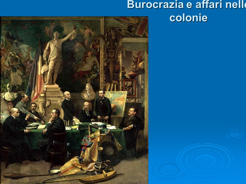 Burocrazia e affari nelle colonie
