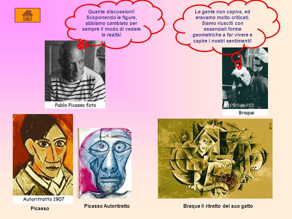 Picasso AutoritrattoBraque Il ritratto del suo gatto Picasso Quante discussioni! Scoponendo le figure, abbiamo cambiato per sempre il modo di vedere l