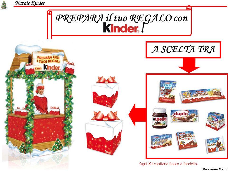 Natale Kinder Direzione Mktg PREPARA il tuo REGALO con ! Ogni Kit contiene fiocco e fondello. A SCELTA TRA