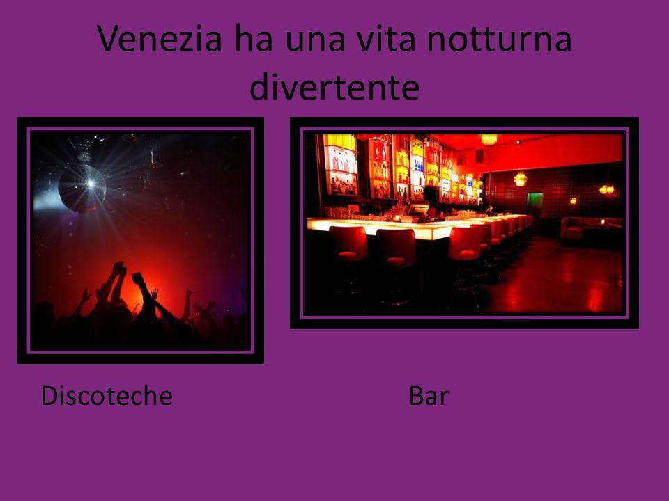 Venezia ha una vita notturna divertente DiscotecheBar
