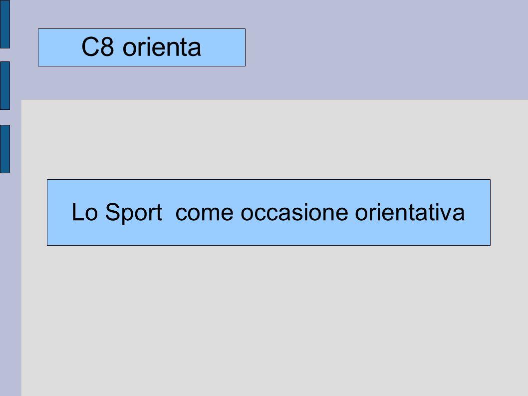 Lo Sport come occasione orientativa C8 orienta