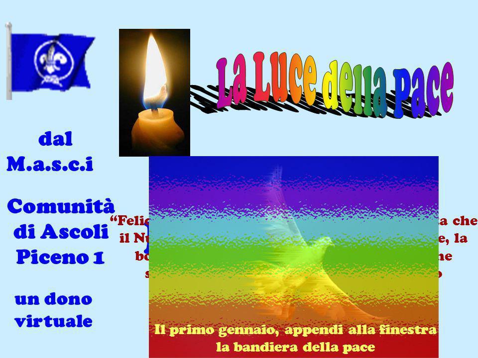 dal M.a.s.c.i Buon Anno 2011 un dono virtuale Comunità di Ascoli Piceno 1 Felice Anno Nuovo per tutti.. con la speranza che il Nuovo Anno porti su tut