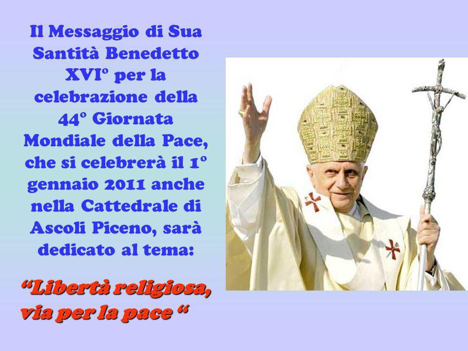 Il Messaggio di Sua Santità Benedetto XVI° per la celebrazione della 44° Giornata Mondiale della Pace, che si celebrerà il 1° gennaio 2011 anche nella