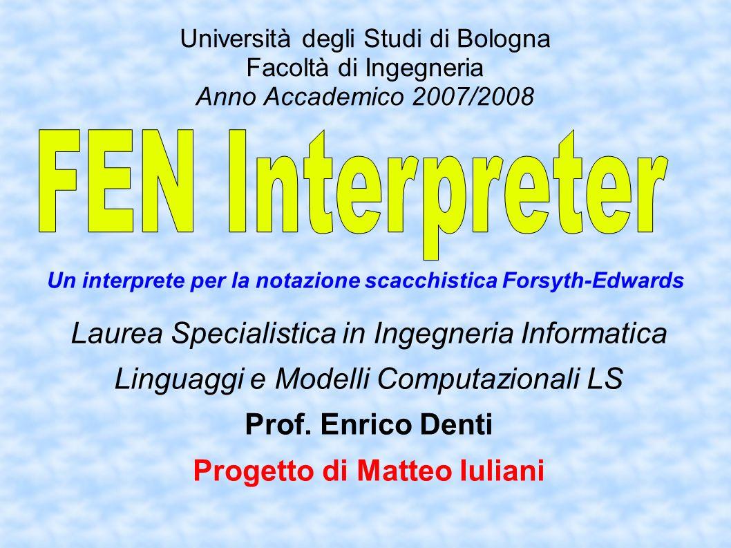 Università degli Studi di Bologna Facoltà di Ingegneria Anno Accademico 2007/2008 Laurea Specialistica in Ingegneria Informatica Linguaggi e Modelli C