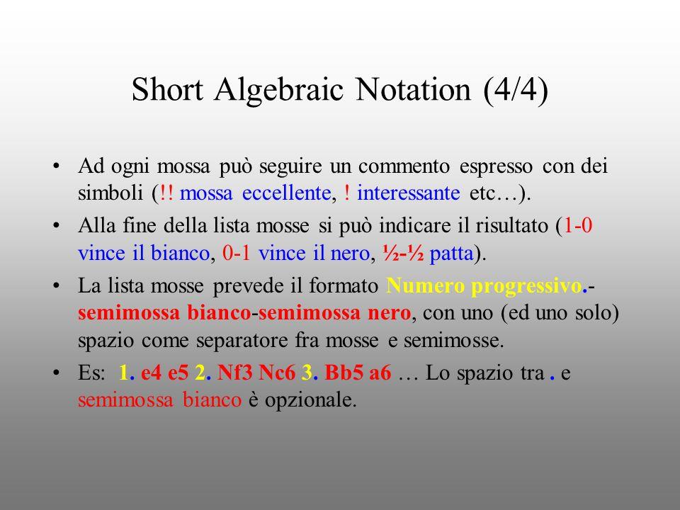 La grammatica Scope ::= ListOfMove [EndGame] StartMove ::= [ ] ListOfMove ::= (StartMove HalfMove HalfMove)* [StartMove HalfMove ] HalfMove ::= (NormalHalfMove | PawnHalfMove | Castlings) [ | ] [ ] NormalHalfMove ::= NormalPiece [ | | ] [ ] PawnHalfMove ::= ( | [ ] ) [Promotion] Castlings ::= O-O | O-O-O Promotion ::=[=] NormalPiece NormalPiece ::= | | | | EndGame ::= | | Casa partenza (opzionale) Casa Destinazione (obbligatorio) Differenzia mosse di pedoni da mosse di altri pezzi Spinta di pedone Cattura con pedone