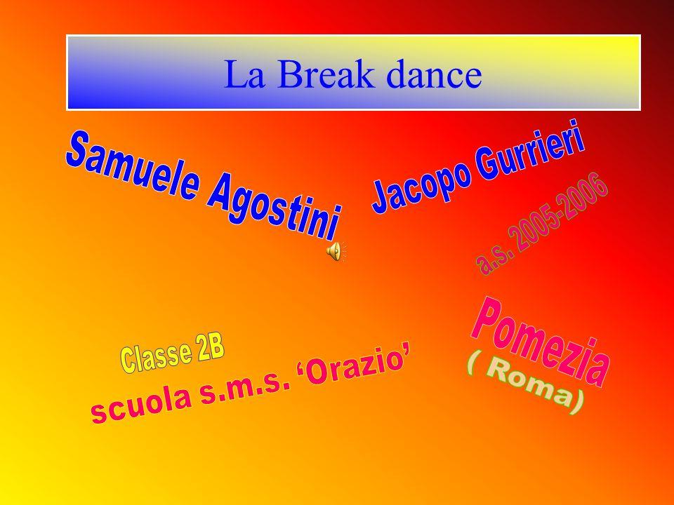 Che cosa è la Break Dance.