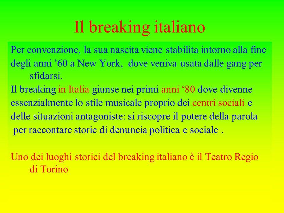 Il breaking italiano Per convenzione, la sua nascita viene stabilita intorno alla fine degli anni 60 a New York, dove veniva usata dalle gang per sfid