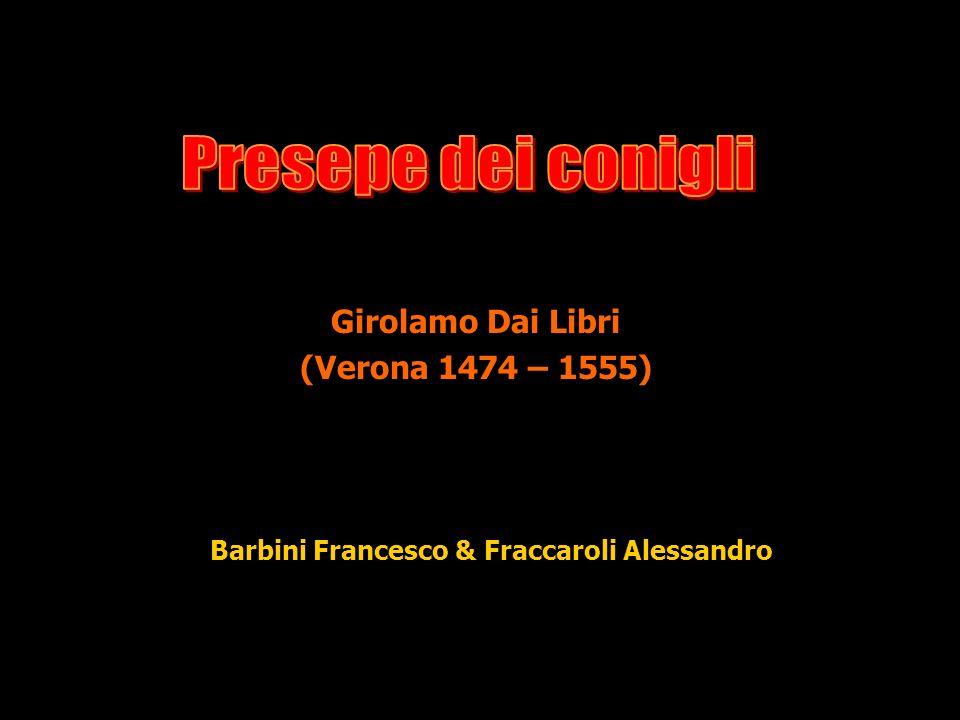 Girolamo Dai Libri (Verona 1474 – 1555) Barbini Francesco & Fraccaroli Alessandro