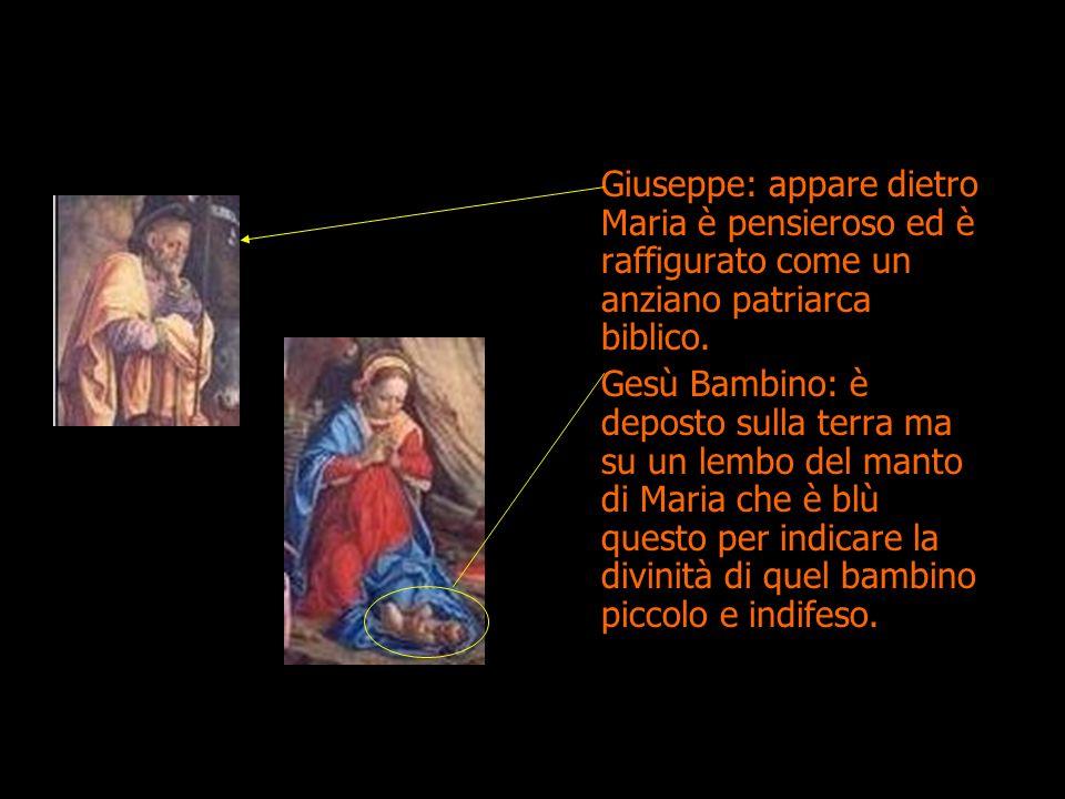 Giuseppe: appare dietro Maria è pensieroso ed è raffigurato come un anziano patriarca biblico. Gesù Bambino: è deposto sulla terra ma su un lembo del