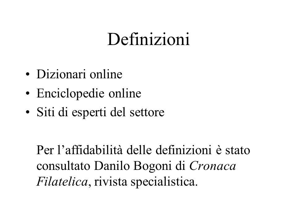 Definizioni Dizionari online Enciclopedie online Siti di esperti del settore Per laffidabilità delle definizioni è stato consultato Danilo Bogoni di C