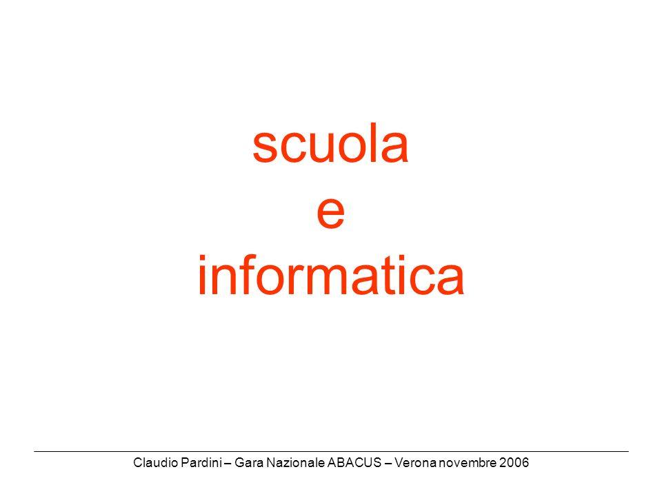 Claudio Pardini – Gara Nazionale ABACUS – Verona novembre 2006 scuola e informatica