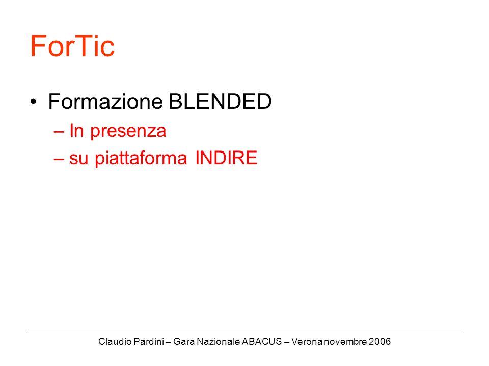 Claudio Pardini – Gara Nazionale ABACUS – Verona novembre 2006 ForTic Formazione BLENDED –In presenza –su piattaforma INDIRE