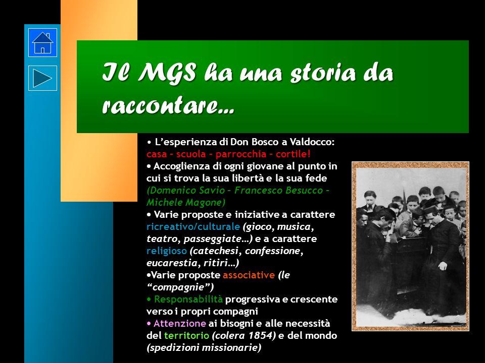 Che cosè il MGS? < < È una realtà aperta a tutti i ragazzi e i giovani degli ambienti salesiani e non, che si lasciano coinvolgere in un cammino educa