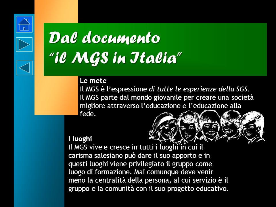 Dal documento il MGS in Italia Il MGS vuole essere una proposta educativa per i giovani. Fanno parte del MGS giovani e adulti, laici e consacrati che