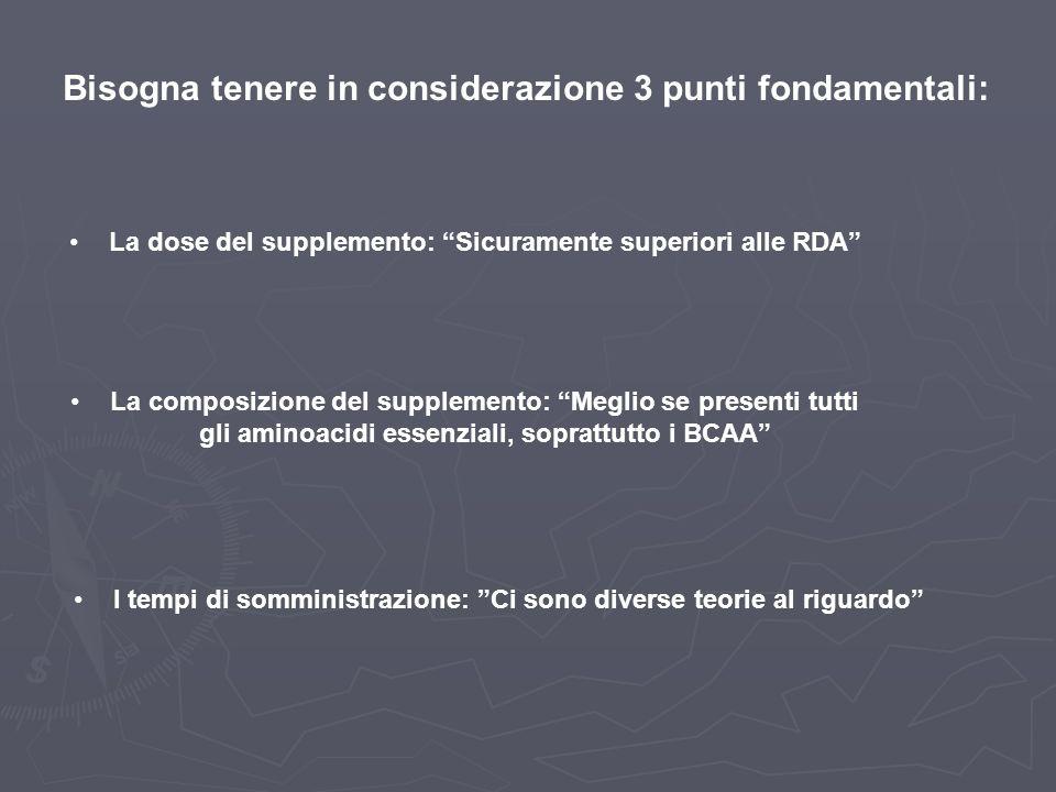 Bisogna tenere in considerazione 3 punti fondamentali: La dose del supplemento: Sicuramente superiori alle RDA La composizione del supplemento: Meglio