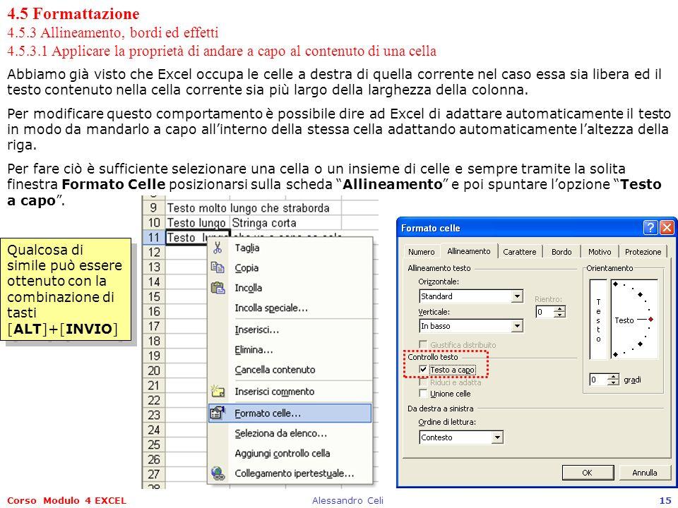 Corso Modulo 4 EXCELAlessandro Celi15 4.5 Formattazione 4.5.3 Allineamento, bordi ed effetti 4.5.3.1 Applicare la proprietà di andare a capo al conten
