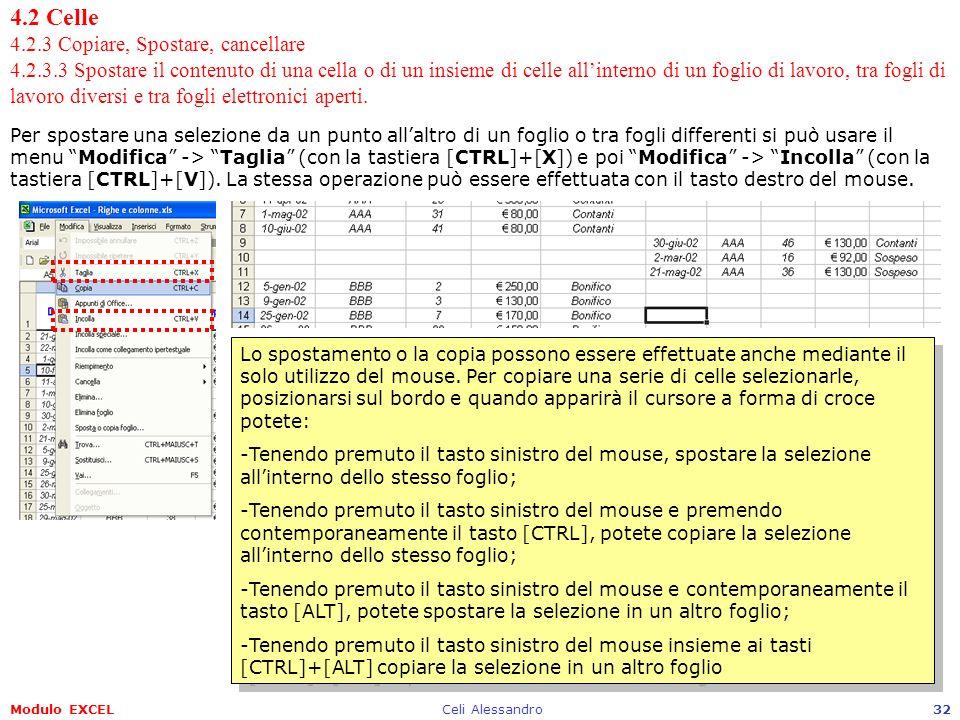 Modulo EXCELCeli Alessandro32 4.2 Celle 4.2.3 Copiare, Spostare, cancellare 4.2.3.3 Spostare il contenuto di una cella o di un insieme di celle allint