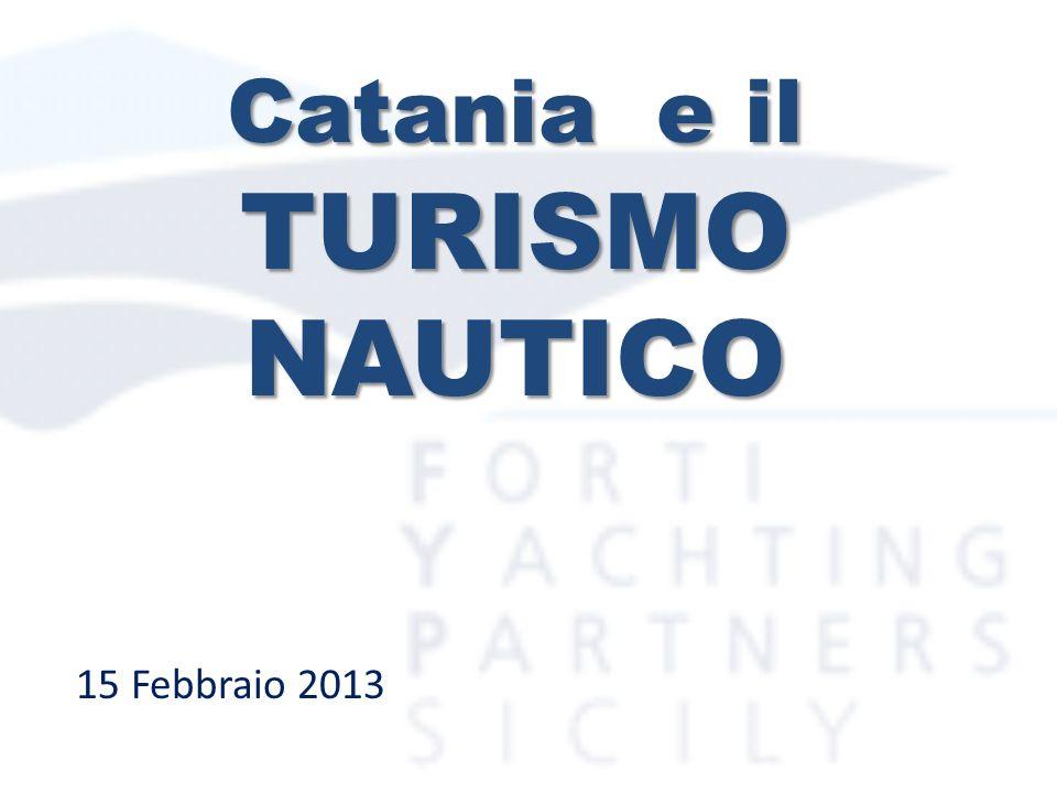 Catania e il TURISMO NAUTICO 15 Febbraio 2013