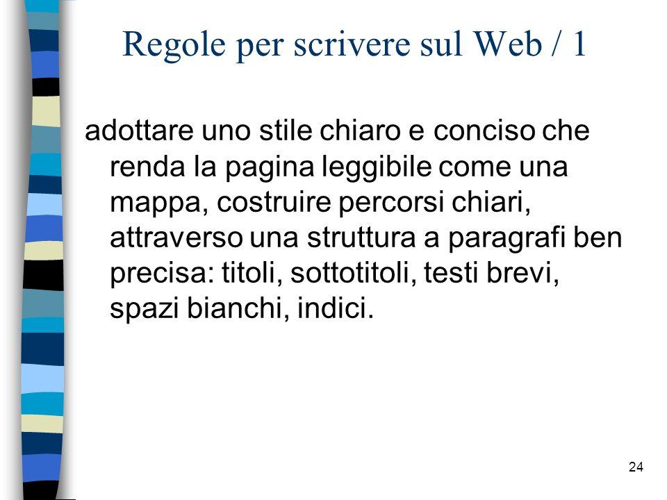 23 Gli elementi della comunicazione n Web design n Uso del colore Tabelle di campioni colori HTML con valori esadecimali http://www.asciitable.it/colo