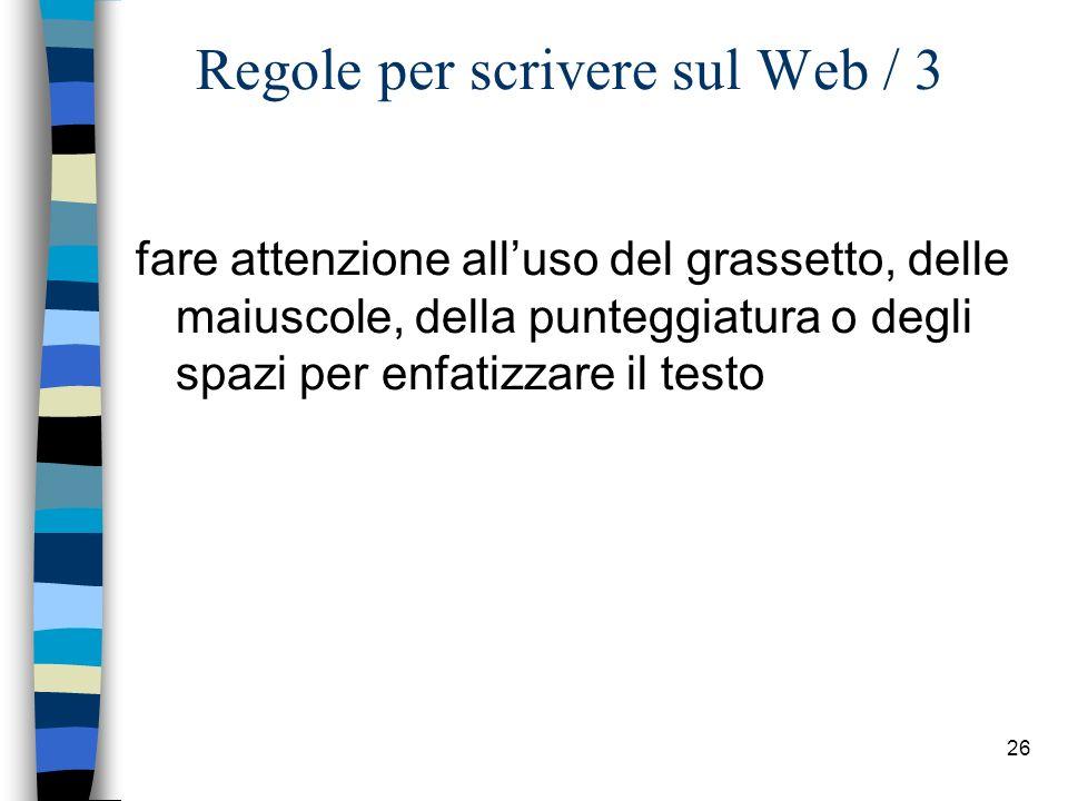 25 Regole per scrivere sul Web / 2 adottare una presentazione (layout) coerente in tutto il sito, come ad esempio luso dei titoli (h1, h2, h3) per indicare i paragrafi rispettando la loro sequenza gerarchica in ciascuna pagina.