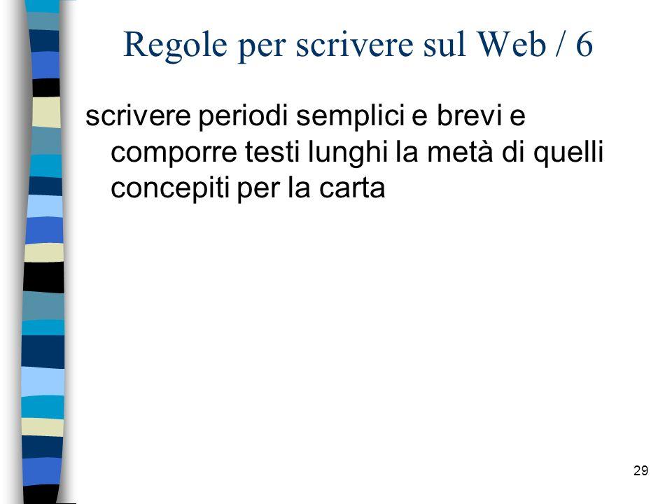 28 Regole per scrivere sul Web / 5 usare l ipertesto per stratificare le informazioni su più livelli