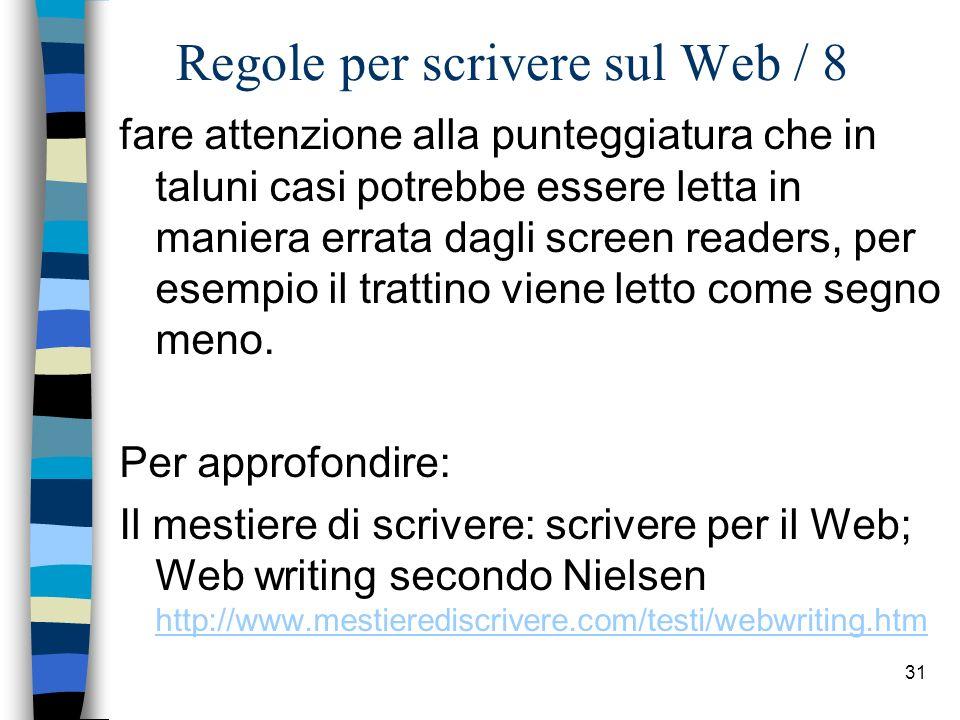 30 Regole per scrivere sul Web / 7 evitare se possibile luso dello scrolling; quando necessario i titoli dei contenuti devono trovarsi tutti al principio della pagina.