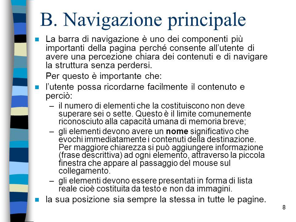 7 A. Metanavigazione n Sezione della pagina in cui vengono messi a disposizione dell'utente strumenti di aiuto pronti all'uso, con elementi per la com