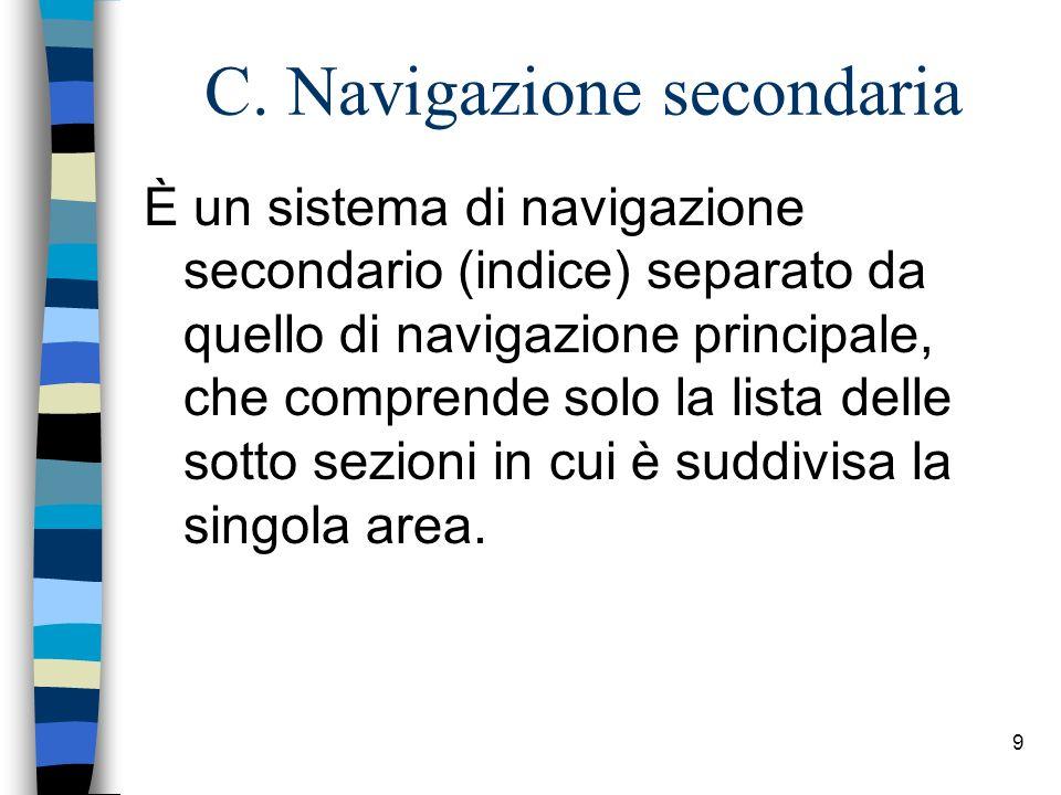 8 B. Navigazione principale n La barra di navigazione è uno dei componenti più importanti della pagina perché consente allutente di avere una percezio
