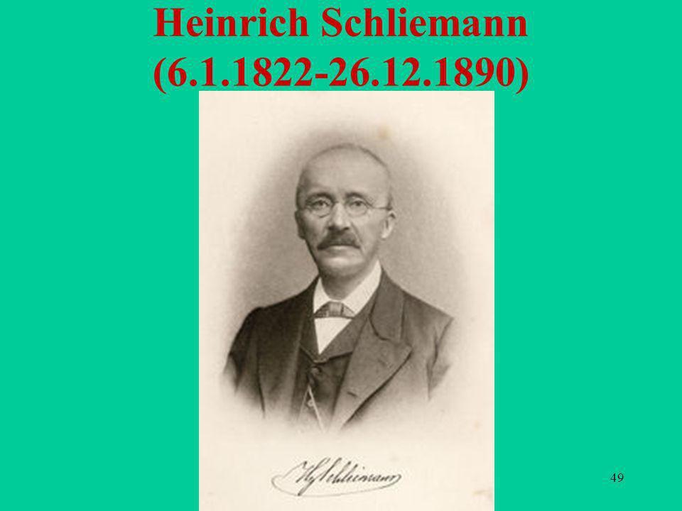 49 Heinrich Schliemann (6.1.1822-26.12.1890)