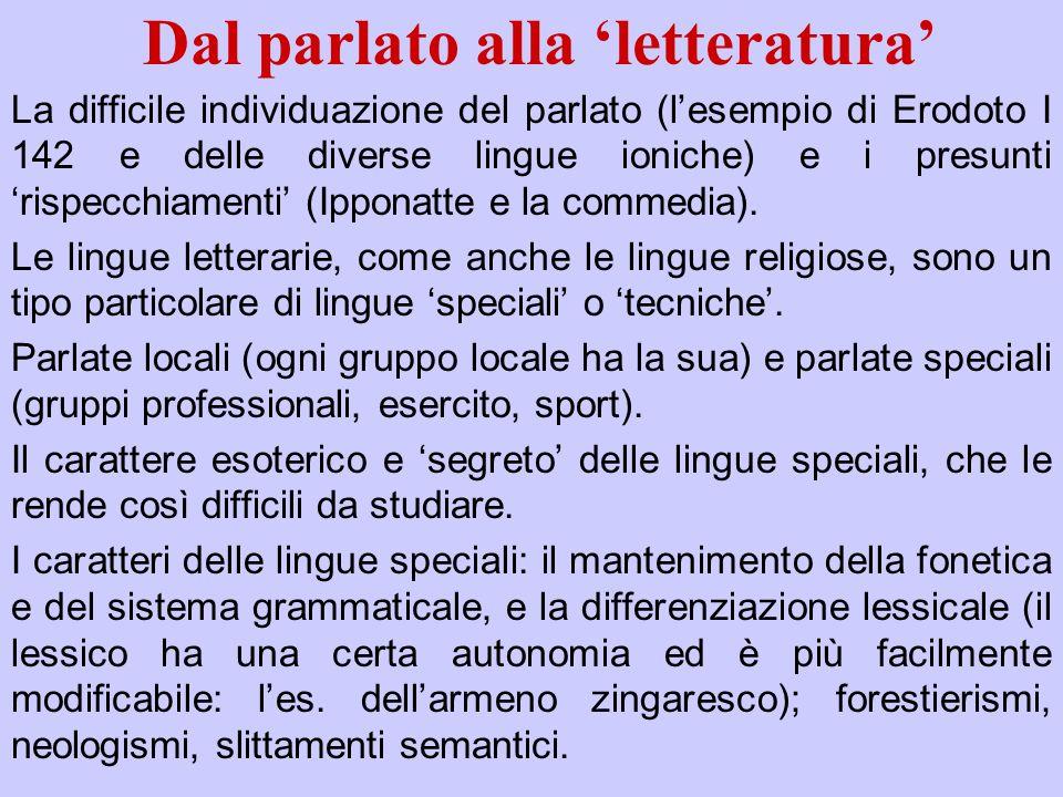 Dal parlato alla letteratura La difficile individuazione del parlato (lesempio di Erodoto I 142 e delle diverse lingue ioniche) e i presunti rispecchi