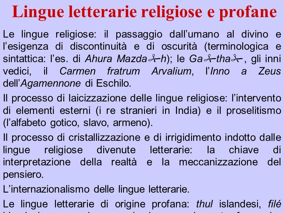 Lingue letterarie religiose e profane Le lingue religiose: il passaggio dallumano al divino e lesigenza di discontinuità e di oscurità (terminologica