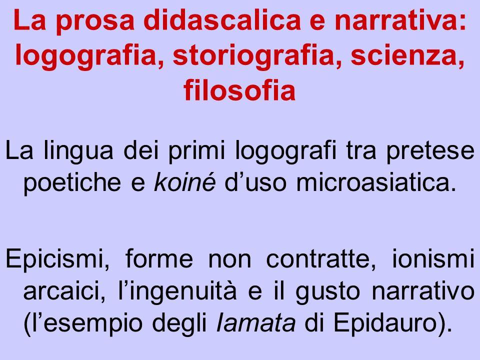La lingua dei primi logografi tra pretese poetiche e koiné duso microasiatica. Epicismi, forme non contratte, ionismi arcaici, lingenuità e il gusto n