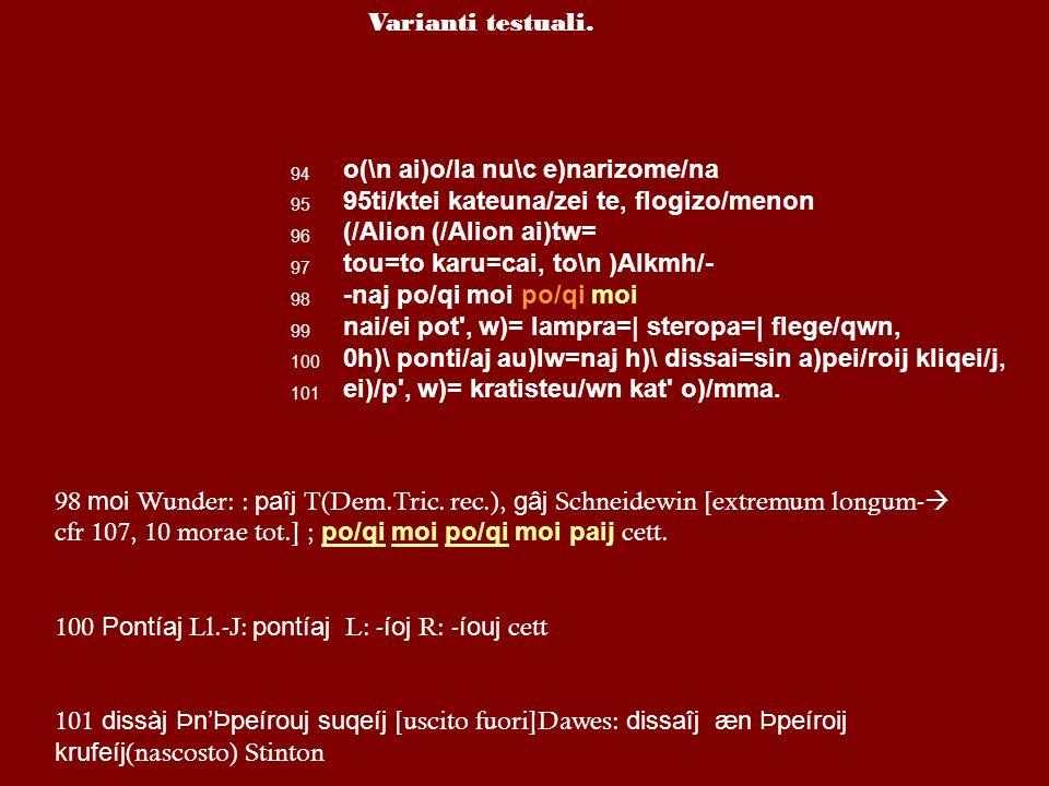 Manoscritti. 4 Gruppi L= Laur. 32.9, X sec L=Lugd. Bat. BPG 60°, X sec A=Paris.gr. 2712 XIVsec U=Marc.gr. 467,XIV sec Y=Vindob. phil.gr.48, XIV sec[ba