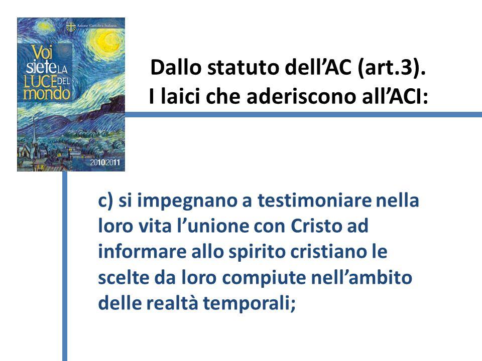 Dallo statuto dellAC (art.3).
