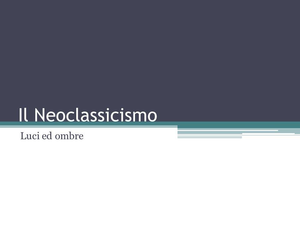 Scheda di periodo: Neoclassicismo Nome: Neoclassicismo, perché si pone come un nuovo classicismo, ossia come un recupero dellarte greca e romana Periodo: ultimi decenni del 700, inizio dell800 Aree geografiche di riferimento: Europa, soprattutto Francia, dove molto sviluppo hanno le Accademie
