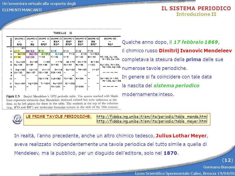 Unavventura virtuale alla scoperta degli ELEMENTI MANCANTI Germano Bonomi Liceo Scientifico Sperimentale Calini, Brescia 19/04/01 (12) IL SISTEMA PERI