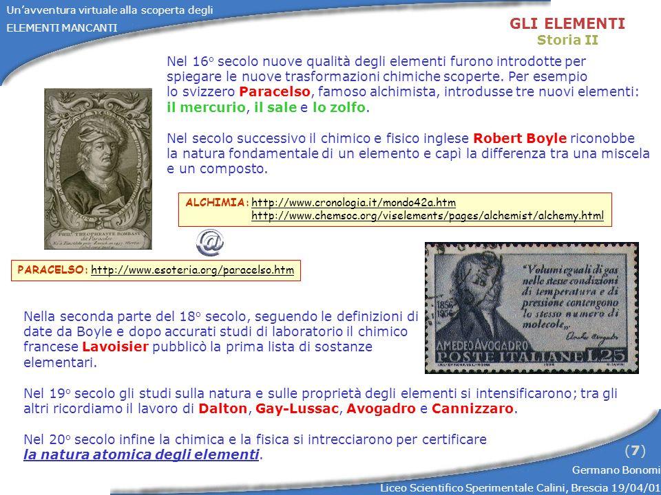 Unavventura virtuale alla scoperta degli ELEMENTI MANCANTI Germano Bonomi Liceo Scientifico Sperimentale Calini, Brescia 19/04/01 (7)(7) GLI ELEMENTI