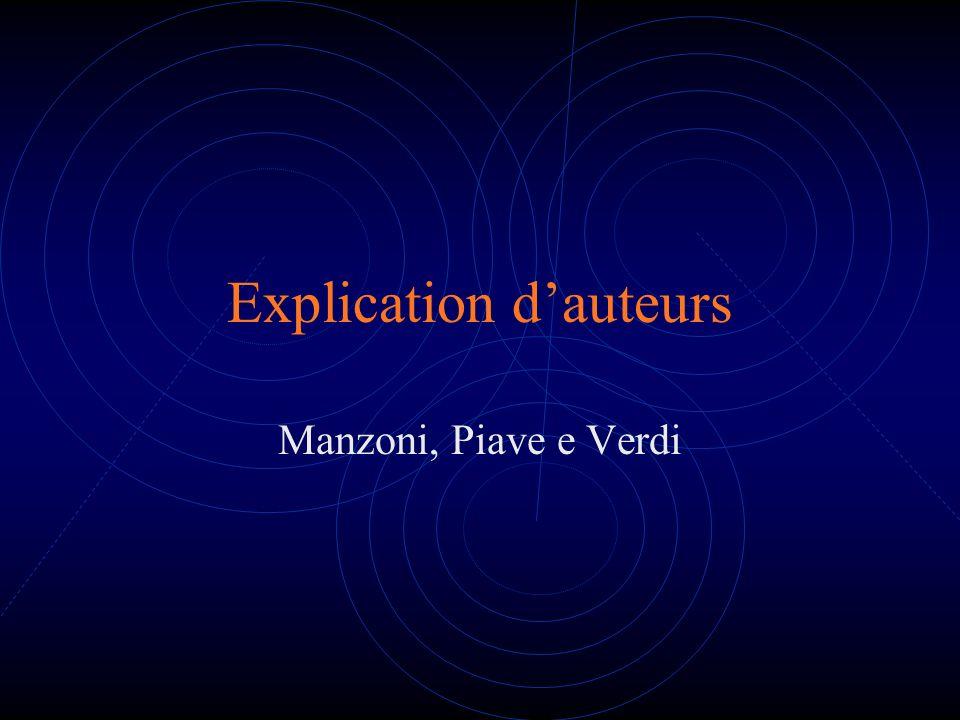 Explication dauteurs Manzoni, Piave e Verdi