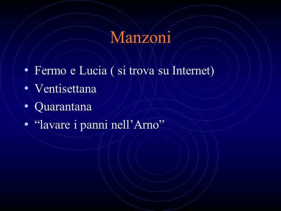 Manzoni Fermo e Lucia ( si trova su Internet) Ventisettana Quarantana lavare i panni nellArno