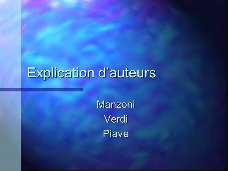 Explication dauteurs ManzoniVerdiPiave