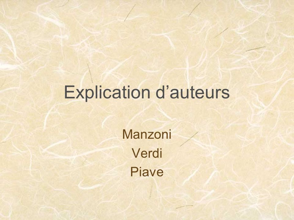 Explication dauteurs Manzoni Verdi Piave