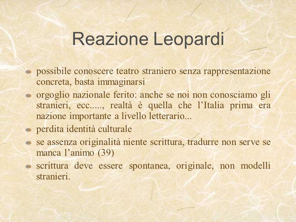 Reazione Leopardi unico punto che davvero si scosta dal Romanticismo di una Staël: lidentità fra vissuto e descrizione, cfr.