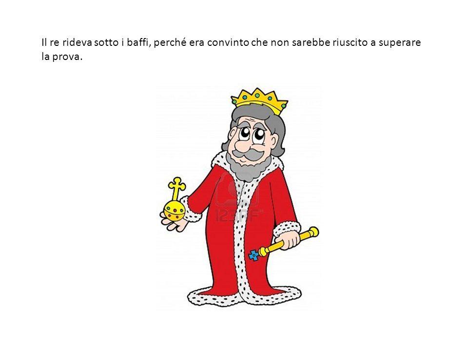 Il sovrano avrebbe dovuto rispettare il patto e concedere al cuoco maldestro sua figlia in sposa. Tuttavia non si fidava del giovane ( e chi si sarebb