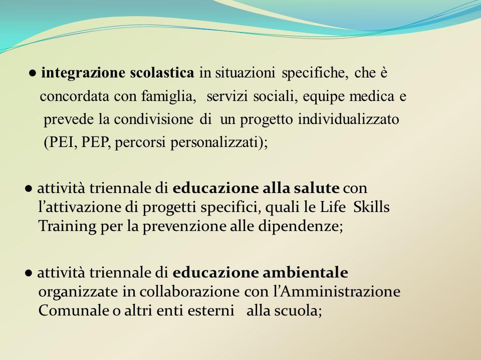 integrazione scolastica in situazioni specifiche, che è concordata con famiglia, servizi sociali, equipe medica e prevede la condivisione di un proget